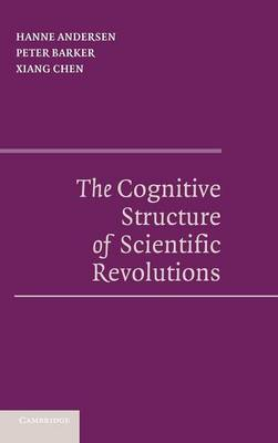 The Cognitive Structure of Scientific Revolutions by Hanne Andersen