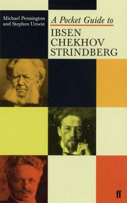 A Pocket Guide to Ibsen, Chekhov and Strindberg by Michael Pennington