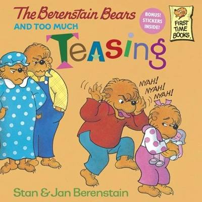 Berenstain Bears and Too Much Teasing by Stan Berenstain