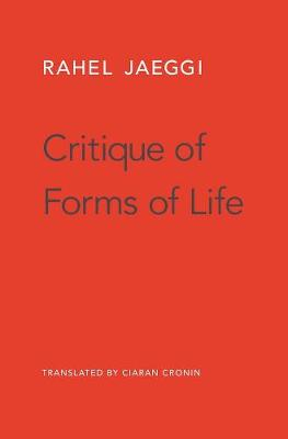 Critique of Forms of Life by Rahel Jaeggi