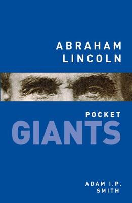 Abraham Lincoln: pocket GIANTS by Adam I.P. Smith