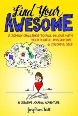 Find Your Awesome by J. Wall