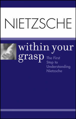 Nietzsche: within Your Grasp by Shelley O'Hara