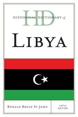 Historical Dictionary of Libya by Ronald Bruce St. John