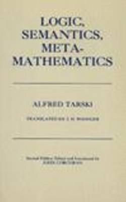 Logic, Semantics, Metamathematics by Alfred Tarski