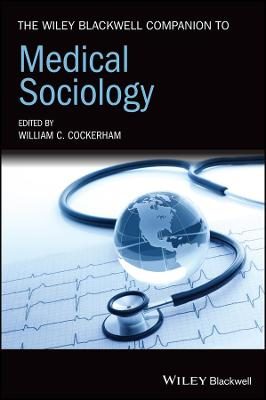 The Wiley Blackwell Companion to Medical Sociology book