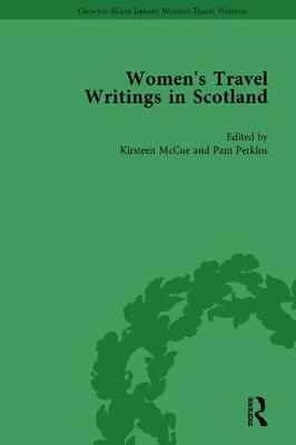 Women's Travel Writings in Scotland by Kirsteen McCue