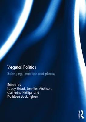 Vegetal Politics by Lesley Head