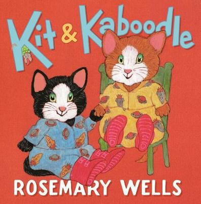 Kit & Kaboodle by Rosemary Wells