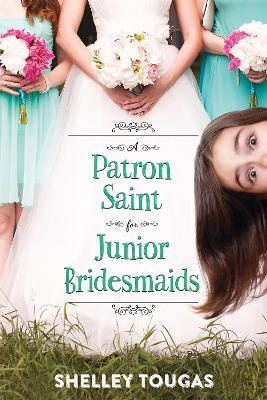 A Patron Saint for Junior Bridesmaids by Shelley Tougas
