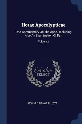 Horae Apocalypticae by Edward Bishop Elliott