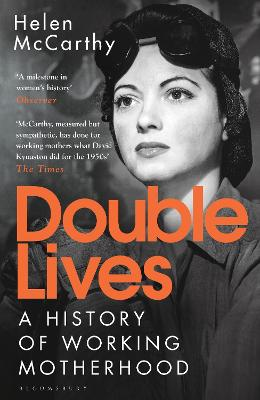 Double Lives: A History of Working Motherhood book