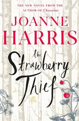 The Strawberry Thief: The Sunday Times bestselling novel from the author of Chocolat by Joanne Harris