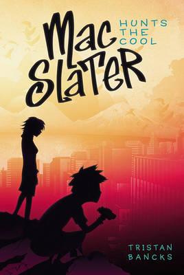 Mac Slater Hunts the Cool book