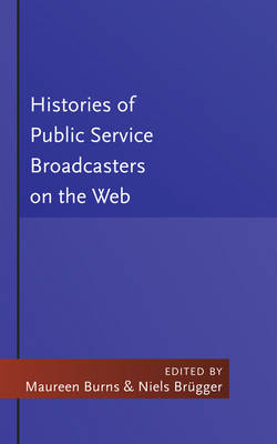 Histories of Public Service Broadcasters on the Web by Maureen Burns