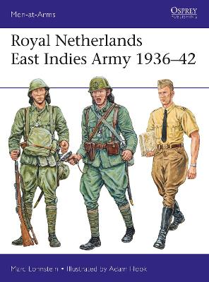 The Royal Netherlands East Indies Army 1936-42 by Marc Lohnstein
