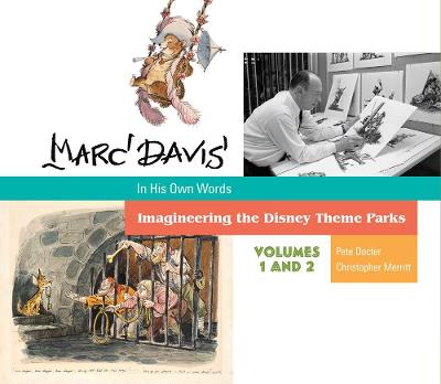 Marc Davis: In His Own Words: Imagineering the Disney Theme Parks by Pete Docter