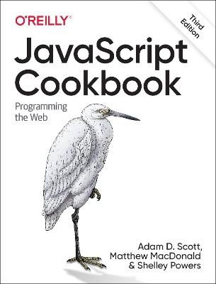 JavaScript Cookbook: Programming the Web by Adam Scott