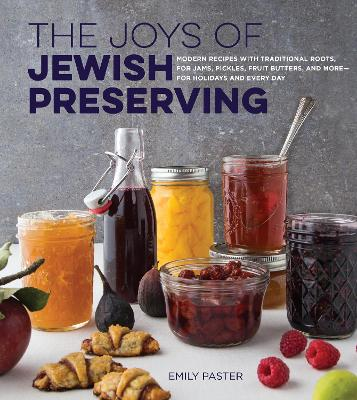 The Joys of Jewish Preserving by Emily Paster