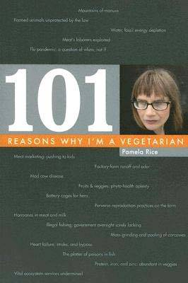 101 Reasons Why I'm a Vegetarian by Pamela Rice
