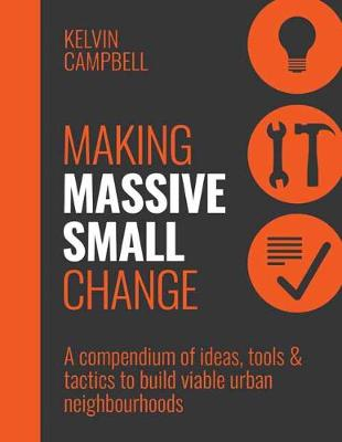 Making Massive Small Change by Kelvin Campbell