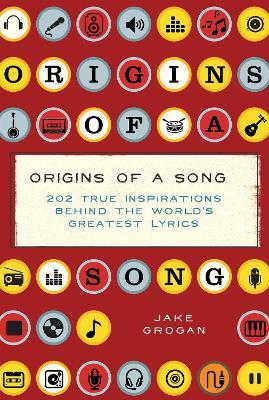 Origins of a Song by Jake Grogan