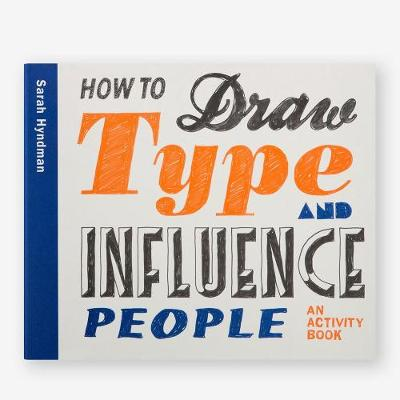 How to Draw Type and Influence People by Sarah Hyndman
