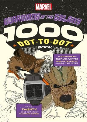 Marvel's Guardians Of The Galaxy 1000 Dot-to-Dot Book by Thomas Pavitte