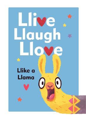 Llive, Llaugh, Llove: Llike a Llama book