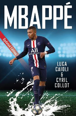Mbappe: 2021 Updated Edition by Luca Caioli