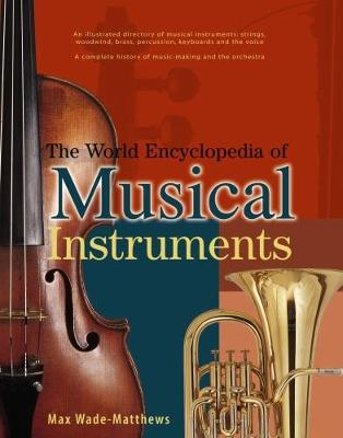 World Encyclopedia of Musical Instruments by Max Wade-Matthews