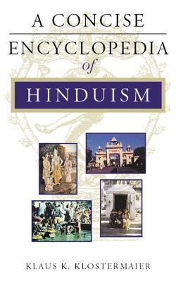 A Concise Encyclopedia of Hinduism by Klaus K. Klostermaier