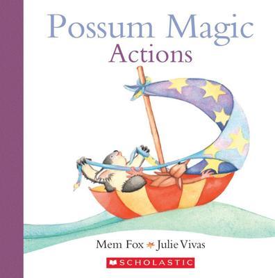 Possum Magic: Actions by Mem Fox