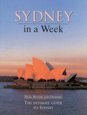 Sydney in a Week by Wendy Moore
