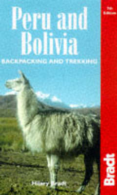 Peru and Bolivia: Backpacking and Trekking by Hilary Bradt