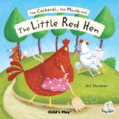 Cockerel, the Mouse and the Little Red Hen by Jess Stockham