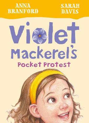 Violet Mackerel's Pocket Protest (Book 6) by Anna Branford