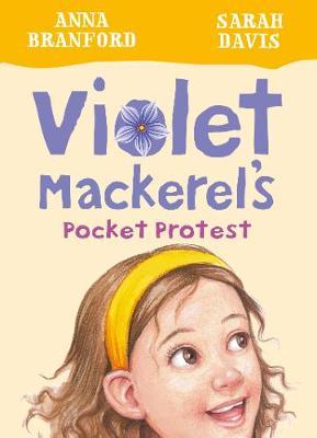 Violet Mackerel's Pocket Protest (Book 6) by Anna Branford