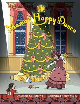 Mama's Happy Dance by Kristin Cole Brown
