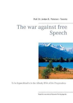 War Against Free Speech by Jordan B. Peterson