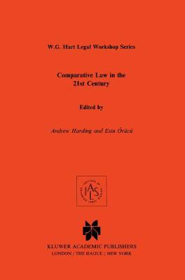 Comparative Law in the 21st Century by Andrew Harding
