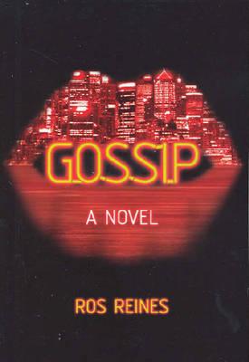 Gossip by Ros Reines