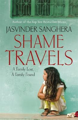 Shame Travels by Jasvinder Sanghera