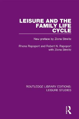 Leisure and the Family Life Cycle by Rhona Rapoport
