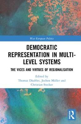 Democratic Representation in Multi-level Systems: The Vices and Virtues of Regionalisation by Thomas Daubler