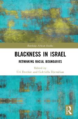 Blackness in Israel: Rethinking Racial Boundaries book