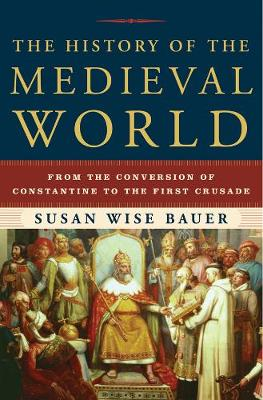 History of the Medieval World by Susan Wise Bauer