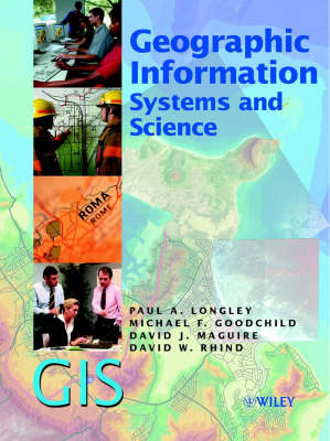 Geographic Information Systems and Science by Paul A. Longley