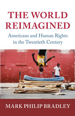 The World Reimagined by Mark Philip Bradley