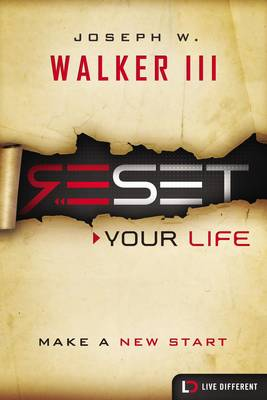 Reset Your Life by Joseph W. Walker, III